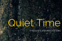 Quiet Time: Thoughts AndReflections