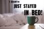 Devotionals For Leaders: I Should've Just Stayed InBed!