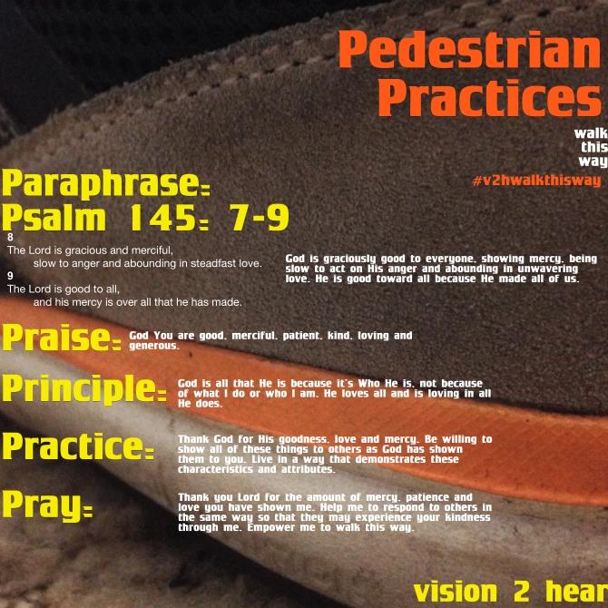 Pedestrian Practices #1 psalm 145-7-9