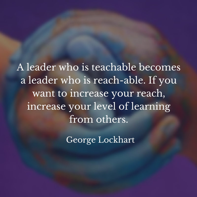 A leader who is teachable becomes a