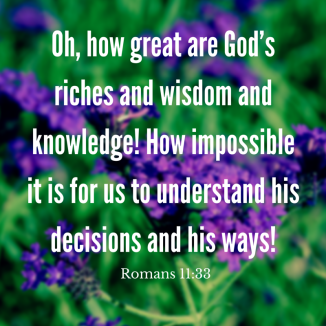 Oh, how great are God's riches and
