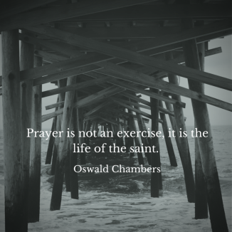 Prayer is not an exercise, it is the