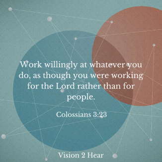 Work willingly at whatever you do, as