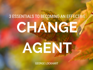 3 Essentials to becoming an effective